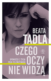 Czego oczy nie widzą, Beata Tadla, Dom Wydawniczy REBIS Sp. z o.o.