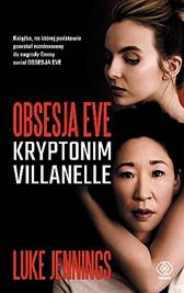 Obsesja Eve. Kryptonim Villanelle, Luke Jennings, Dom Wydawniczy REBIS Sp. z o.o.
