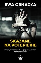 Skazane na potępienie, Ewa Ornacka, Dom Wydawniczy REBIS Sp. z o.o.