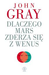 Dlaczego Mars zderza się z Wenus, John Gray, Dom Wydawniczy REBIS Sp. z o.o.