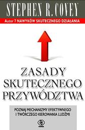 Zasady skutecznego przywództwa, Stephen R. Covey, Dom Wydawniczy REBIS Sp. z o.o.