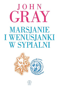 Marsjanie i Wenusjanki w sypialni, John Gray, Dom Wydawniczy REBIS Sp. z o.o.