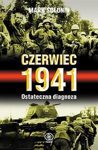 Czerwiec 1941. Ostateczna diagnoza, Mark Sołonin, Dom Wydawniczy REBIS Sp. z o.o.