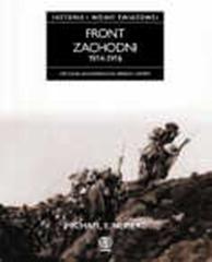 Front zachodni 1914-1916. Historia pierwszej wojny światowej, Michael S. Neiberg, Dom Wydawniczy REBIS Sp. z o.o.