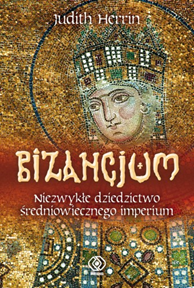 Bizancjum, Judith Herrin, Dom Wydawniczy REBIS Sp. z o.o.