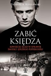 Zabić księdza, Tadeusz A. Kisielewski, Dom Wydawniczy REBIS Sp. z o.o.
