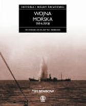 Wojna na morzu 1914-1918. Historia pierwszej wojny światowej, Tim Benbow, Dom Wydawniczy REBIS Sp. z o.o.