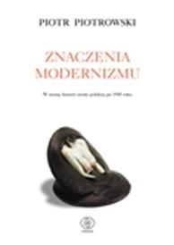 Znaczenia modernizmu, Piotr Piotrowski, Dom Wydawniczy REBIS Sp. z o.o.
