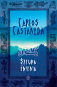 Sztuka śnienia, Carlos Castaneda, Dom Wydawniczy REBIS Sp. z o.o.