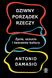 Dziwny porządek rzeczy, Antonio Damasio, Dom Wydawniczy REBIS Sp. z o.o.