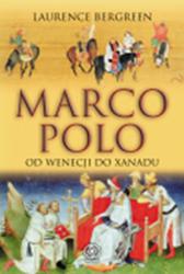 E10960  Marco Polo: od Wenecji do Xanadu, Laurence Bergreen, Dom Wydawniczy REBIS Sp. z o.o.