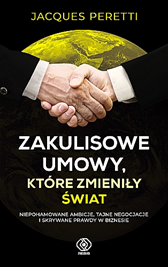 Zakulisowe umowy, które zmieniły świat, Jacques Peretti, Dom Wydawniczy REBIS Sp. z o.o.