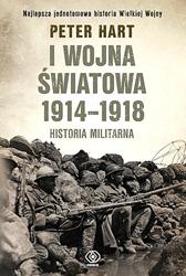 I wojna światowa 1914-1918. Historia militarna, Peter Hart, Dom Wydawniczy REBIS Sp. z o.o.