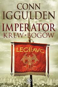 Imperator. Krew bogów, Conn Iggulden, Dom Wydawniczy REBIS Sp. z o.o.