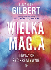 Wielka Magia, Elizabeth Gilbert, Dom Wydawniczy REBIS Sp. z o.o.
