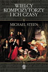 Wielcy kompozytorzy i ich czasy, Michael Steen, Dom Wydawniczy REBIS Sp. z o.o.