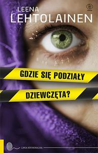 Gdzie się podziały dziewczęta?, Leena Lehtolainen, Dom Wydawniczy REBIS Sp. z o.o.