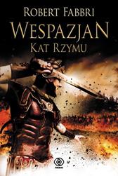 Wespazjan. Kat Rzymu, Robert Fabbri, Dom Wydawniczy REBIS Sp. z o.o.