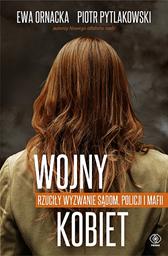 Wojny kobiet, Ewa Ornacka, Piotr Pytlakowski, Dom Wydawniczy REBIS Sp. z o.o.