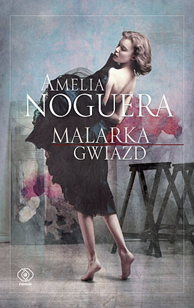 Malarka gwiazd, Amelia Noguera, Dom Wydawniczy REBIS Sp. z o.o.