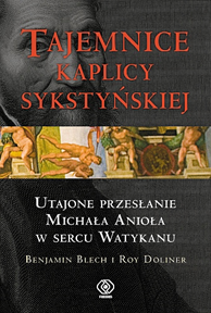 Tajemnice Kaplicy Sykstyńskiej, Benjamin Blech, Roy Doliner, Dom Wydawniczy REBIS Sp. z o.o.
