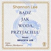 Bądź jak woda, przyjacielu, Shannon Lee, Dom Wydawniczy REBIS Sp. z o.o.
