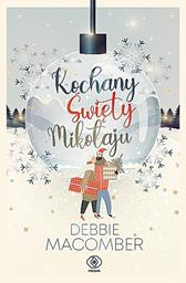 Kochany Święty Mikołaju, Debbie Macomber, Dom Wydawniczy REBIS Sp. z o.o.