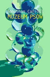 Muzeum Psów, Jonathan Carroll, Dom Wydawniczy REBIS Sp. z o.o.