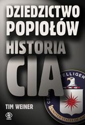 Dziedzictwo popiołów.Historia CIA, Tim Weiner, Dom Wydawniczy REBIS Sp. z o.o.