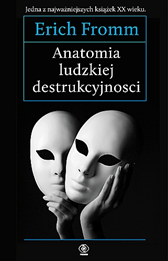 Anatomia ludzkiej destrukcyjności, Erich Fromm, Dom Wydawniczy REBIS Sp. z o.o.