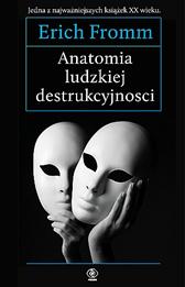 Anatomia ludzkiej destrukcyjności, Erich Fromm, Dom Wydawniczy REBIS Sp. z o.o.