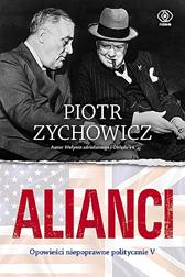 Alianci, Piotr Zychowicz, Dom Wydawniczy REBIS Sp. z o.o.