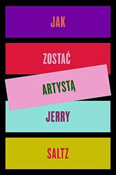 Jak zostać artystą, Jerry Saltz, Dom Wydawniczy REBIS Sp. z o.o.