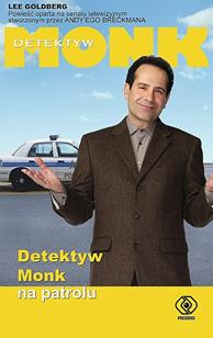 Detektyw Monk na patrolu, Lee Goldberg, Dom Wydawniczy REBIS Sp. z o.o.