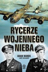 Rycerze wojennego nieba, Adam Makos, Larry Alexander, Dom Wydawniczy REBIS Sp. z o.o.