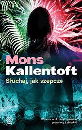 Słuchaj, jak szepczę, Mons Kallentoft, Dom Wydawniczy REBIS Sp. z o.o.
