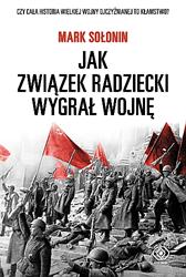 Jak Związek Radziecki wygrał wojnę, Mark Sołonin, Dom Wydawniczy REBIS Sp. z o.o.