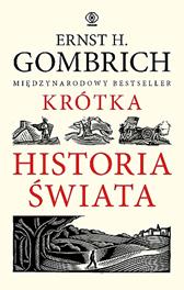 Krótka historia świata, E.H. Gombrich, Dom Wydawniczy REBIS Sp. z o.o.