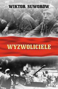 Wyzwoliciele, Wiktor Suworow, Dom Wydawniczy REBIS Sp. z o.o.