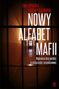 Nowy alfabet mafii, Ewa Ornacka, Piotr Pytlakowski, Dom Wydawniczy REBIS Sp. z o.o.