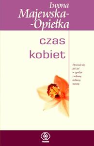 Czas kobiet, Iwona Majewska-Opiełka, Dom Wydawniczy REBIS Sp. z o.o.