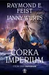 Córka Imperium, Janny Wurts, Raymond E. Feist, Dom Wydawniczy REBIS Sp. z o.o.