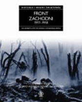 Front zachodni 1917-1918. Historia pierwszej wojny światowej, Andrew Wiest, Dom Wydawniczy REBIS Sp. z o.o.