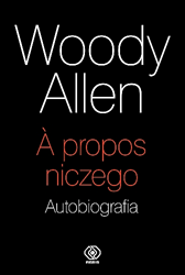 A propos niczego. Autobiografia, Woody Allen, Dom Wydawniczy REBIS Sp. z o.o.