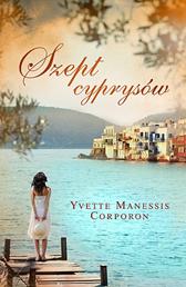 Szept cyprysów, Yvette Manessis Corporon, Dom Wydawniczy REBIS Sp. z o.o.
