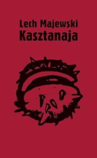 Kasztanaja, Lech Majewski, Dom Wydawniczy REBIS Sp. z o.o.