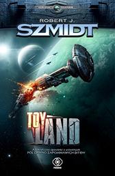Toy Land, Robert J. Szmidt, Dom Wydawniczy REBIS Sp. z o.o.