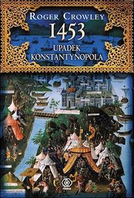 1453. Upadek Konstantynopola, Roger Crowley, Dom Wydawniczy REBIS Sp. z o.o.