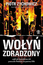 Wołyń zdradzony, Piotr Zychowicz, Dom Wydawniczy REBIS Sp. z o.o.