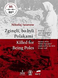 Zginęli, bo byli Polakami, Nikołaj Iwanow, Dom Wydawniczy REBIS Sp. z o.o.